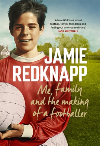 Me, Family and the Making of a Footballer-9781472271938