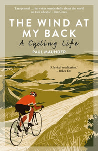The Wind At My Back : A Cycling Life-9781472948151