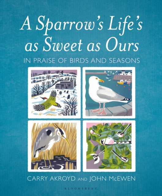 A Sparrow's Life's as Sweet as Ours : In Praise of Birds and Seasons-9781472967145