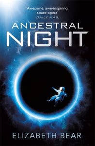 Ancestral Night : A White Space Novel-9781473208759