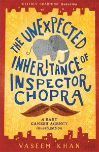 The Unexpected Inheritance of Inspector Chopra-9781473612280