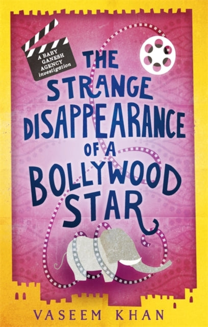 The Strange Disappearance of a Bollywood Star : Baby Ganesh Agency Book 3-9781473612365