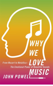 Why We Love Music : From Mozart to Metallica - The Emotional Power of Beautiful Sounds-9781473613768