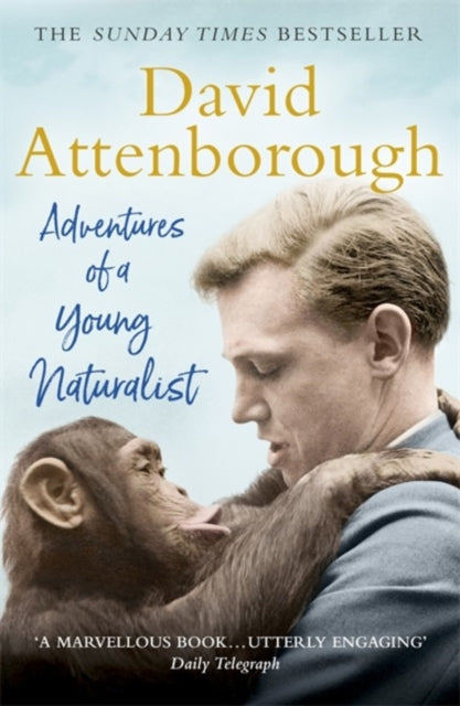 Adventures of a Young Naturalist : SIR DAVID ATTENBOROUGH'S ZOO QUEST EXPEDITIONS-9781473664968