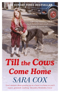 Till the Cows Come Home: A Lancashire Childhood : The Sunday Times Bestseller-9781473672703
