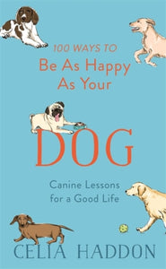 100 Ways to Be As Happy As Your Dog-9781473689190