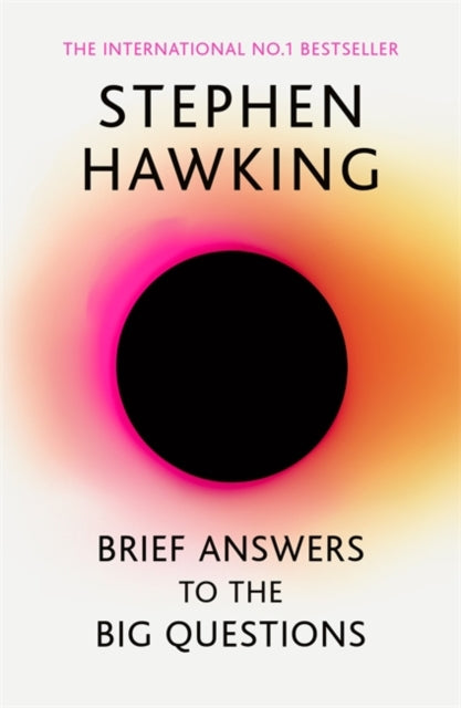 Brief Answers to the Big Questions : the final book from Stephen Hawking-9781473695993