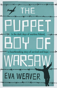 The Puppet Boy of Warsaw : A compelling, epic journey of survival and hope-9781474617147
