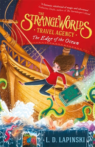 The Strangeworlds Travel Agency: The Edge of the Ocean : Book 2-9781510105959