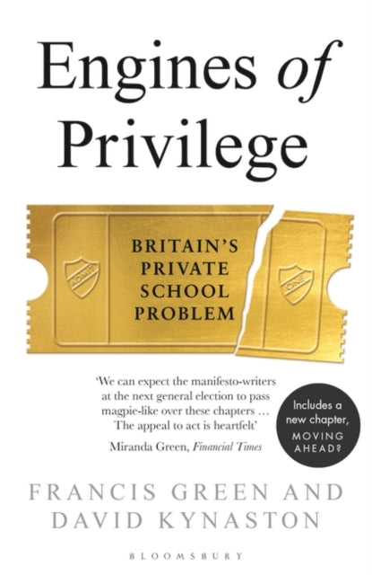 Engines of Privilege : Britain's Private School Problem-9781526601278