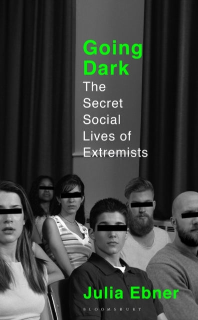 Going Dark : The Secret Social Lives of Extremists-9781526616784