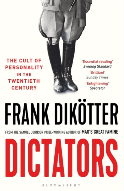 Dictators : The Cult of Personality in the Twentieth Century-9781526626998