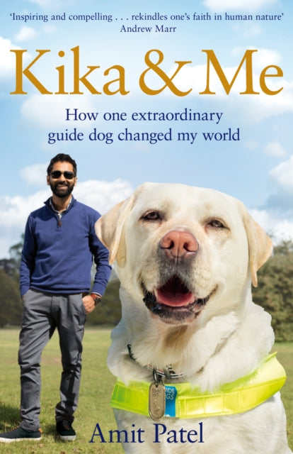 Kika & Me : How one extraordinary guide dog changed my world-9781529021226