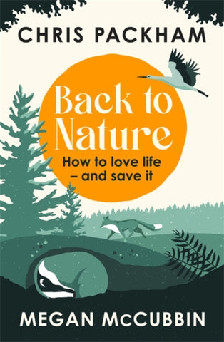Back to Nature : How to Love Life - and Save It-9781529350395
