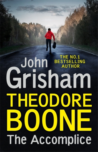 Theodore Boone: The Accomplice : Theodore Boone 7-9781529373974