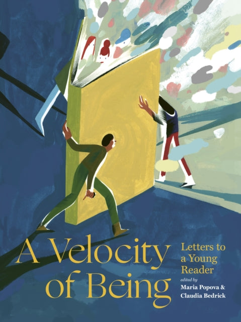 A Velocity of Being : Letters to A Young Reader-9781592702282