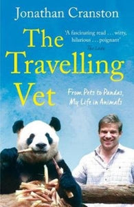 The Travelling Vet : From pets to pandas, my life in animals-9781760633202