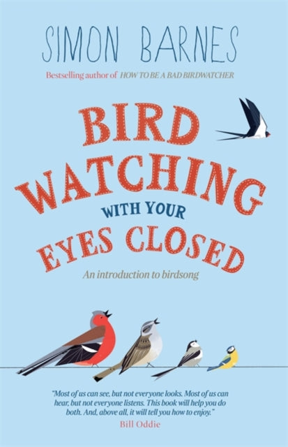 Birdwatching with your Eyes Closed : An Introduction to Birdsong-9781780720470