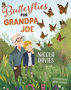 Butterflies for Grandpa Joe-9781781128824
