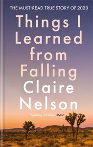 Things I Learned From Falling : The must-read true story of 2020-9781783253500