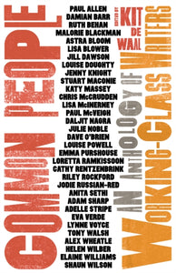 Common People : An Anthology of Working-Class Writers-9781783527458