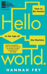 Hello World : How  to be Human in the Age of the Machine-9781784163068