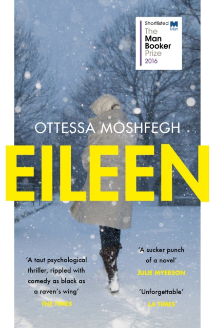 Eileen : Shortlisted for the Man Booker Prize 2016-9781784701468