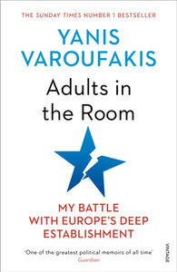 Adults In The Room : My Battle With Europe's Deep Establishment-9781784705763
