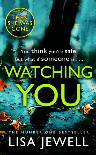 Watching You : Brilliant psychological crime from the author of THEN SHE WAS GONE-9781784756277