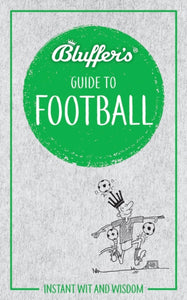 Bluffer's Guide To Football-9781785215674