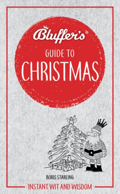 Bluffer's Guide to Christmas : Instant Wit & Wisdom-9781785216619