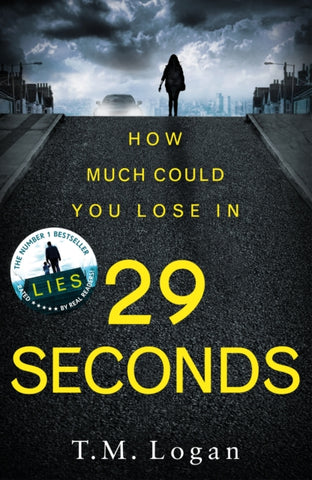 29 Seconds : Your next must-have thriller from the bestselling author of LIES-9781785770807