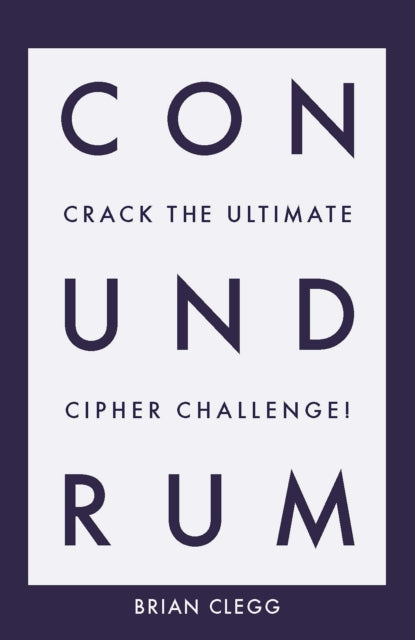 Conundrum : Crack the Ultimate Cipher Challenge-9781785784101