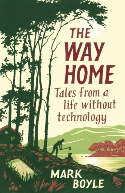 The Way Home : Tales from a Life Without Technology-9781786077271