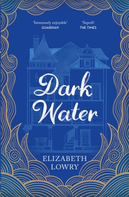 Dark Water : Longlisted for the Walter Scott Prize for Historical Fiction-9781786485649