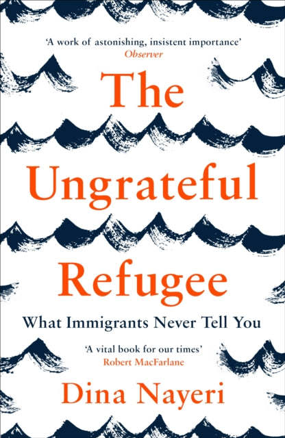 The Ungrateful Refugee : What Immigrants Never Tell You-9781786893499