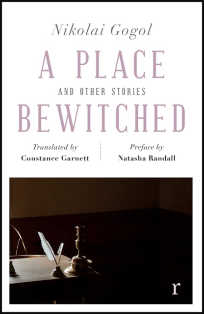 A Place Bewitched and Other Stories (riverrun editions) : a beautiful new edition of Gogol's short fiction, translated by Constance Garnett-9781787475489