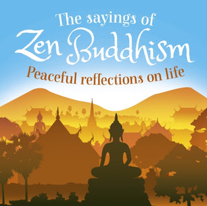 The Sayings of Zen Buddhism : Peaceful Reflections on Life-9781789500080
