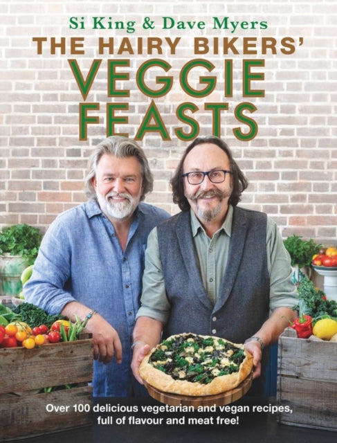 The Hairy Bikers' Veggie Feasts : Over 100 delicious vegetarian and vegan recipes, full of flavour and meat free!-9781841884295