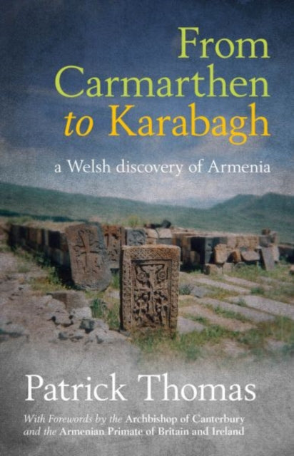 From Carmarthen to Karabagh - A Welsh Discovery of Armenia-9781845273668