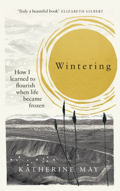 Wintering : How I learned to flourish when life became frozen-9781846045981