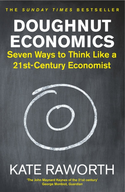 Doughnut Economics : Seven Ways to Think Like a 21st-Century Economist-9781847941398