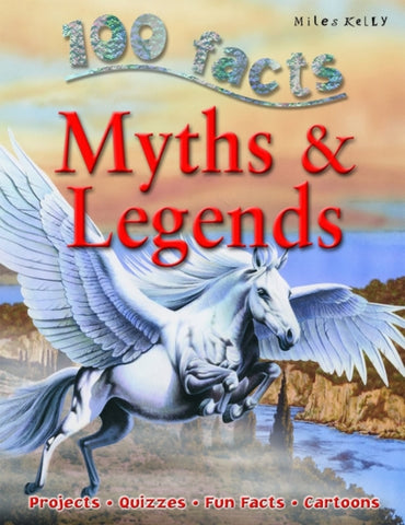 100 Facts Myths & Legends-9781848101333