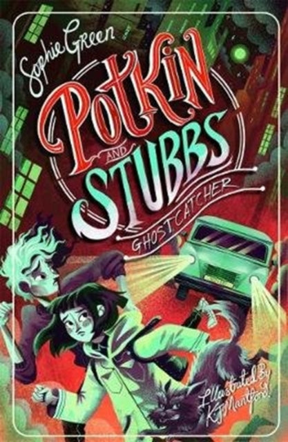 Ghostcatcher : Potkin and Stubbs Book 3-9781848128590