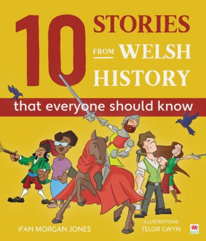 10 Stories from Welsh History (That Everyone Should Know)-9781849675567