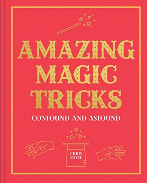 Amazing Magic Tricks : To Confound and Astound-9781911163572