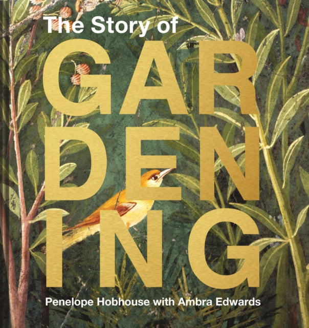 The Story of Gardening : A cultural history of famous gardens from around the world-9781911595748