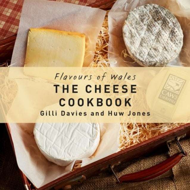 Flavours of Wales: The Cheese Cookbook-9781912050260