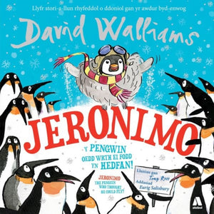Jeronimo - Y Pengwin oedd wrth ei Fodd yn Hedfan! / Jeronimo - The Penguin Who Thought He Could Fly!-9781912261765