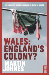 Wales: England's Colony?-9781912681419